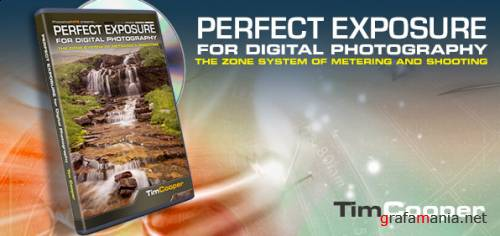 Photoshopcafe: Perfect Exposure for Digital Photography with: Tim Cooper