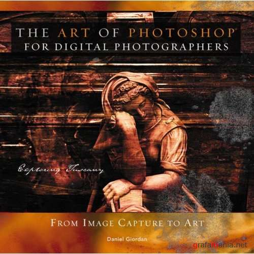 Daniel Giordan - The Art of Photoshop for Digital Photographers