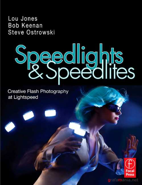 Speedlights & Speedlites - Creative Flash Photography at the Speed of Light