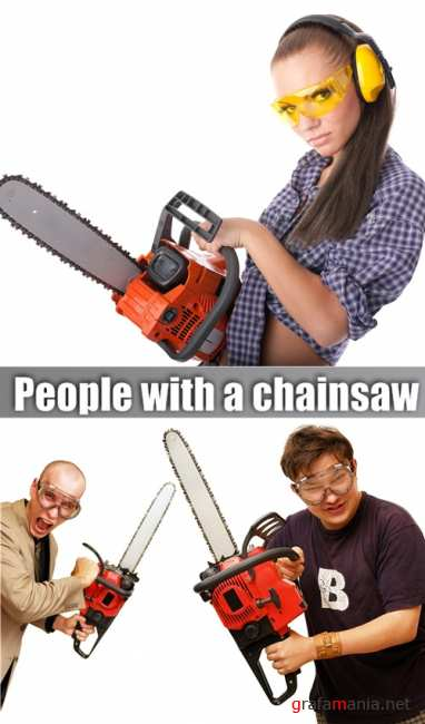 People with a chainsaw