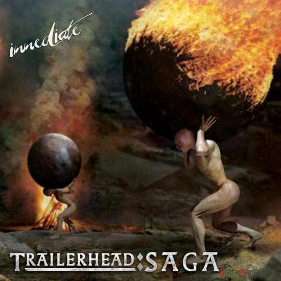 Immediate - Trailerhead  Saga