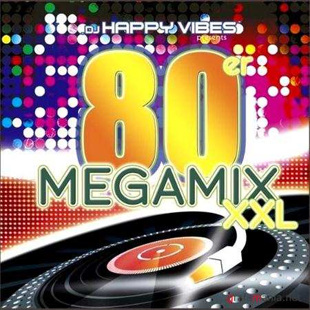 80 Megamix XXL (Mixed by DJ Happy Vibes) (2011)