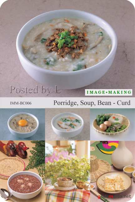 IMM-BC006 Porridge, Soup, Bean-Curd