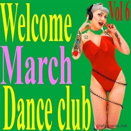 Welcome march dance club vol.6 (2011)
