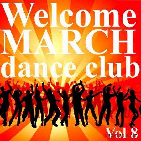 Welcome march dance club Vol.8 (2011)