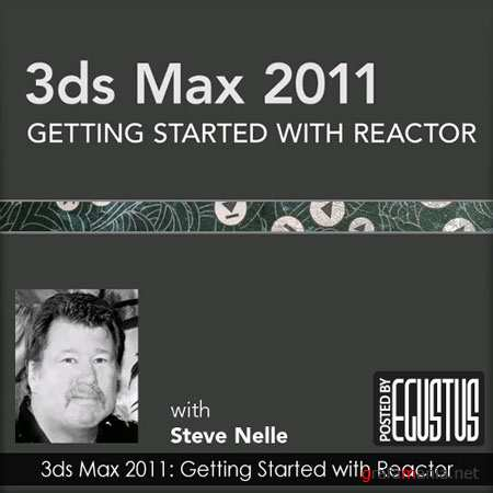 Lynda Getting Started with Reactor 3ds Max 2011
