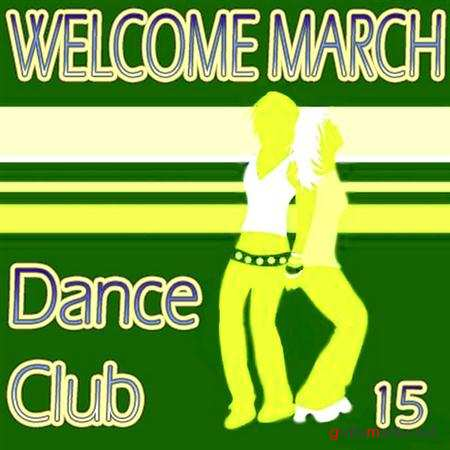 Welcome march dance club vol 15 (2011)
