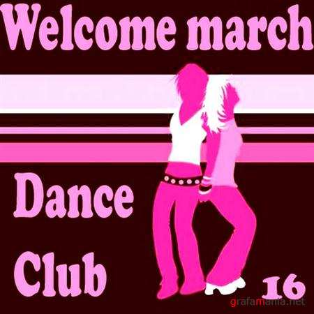 Welcome march dance club vol 16 (2011)