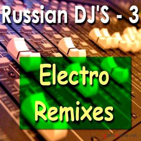 Russian DJ'S - Electro Remixes 3 (2011)