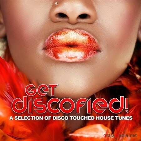 Get Discofied! (A Selection of Disco Touched House Tunes) (2011)