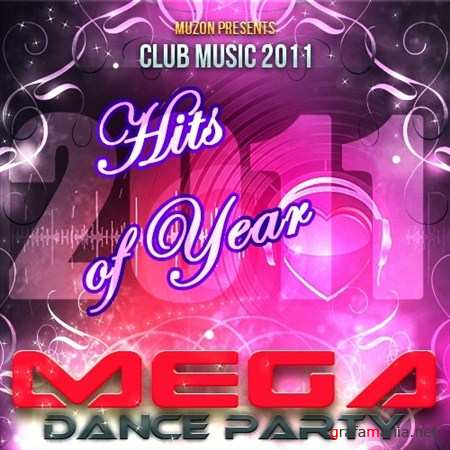 Mega Dance Party. Hits of Year (2011)