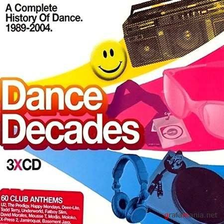 Dance Decades: A Compete History Of Dance 1989-2004