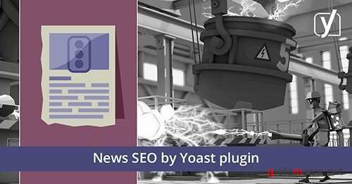 Yoast - News SEO for WordPress plugin v4.5