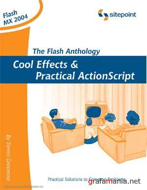 The Flash Anthology: Cool Effects and Practical ActionScript